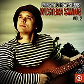 Swingin' to the Westerns: Western Swing, Vol. 2 by Various Artists