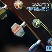 Play & Download The Greatest of Hank Williams Sr. by Hank Williams | Napster