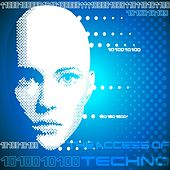 Play & Download The Access of Techno 101 by Various Artists | Napster
