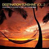 Play & Download Destination Sunshine, Vol. 2 - Charismatic Lounge & Chill out from Ibiza by Various Artists | Napster
