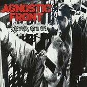 Something's Gotta Give by Agnostic Front