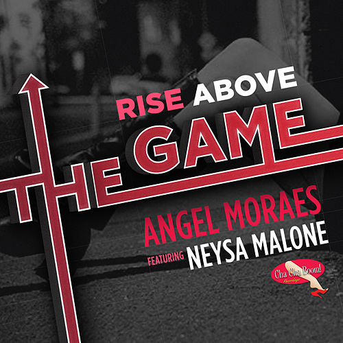 Rise Above the Game by Angel Moraes