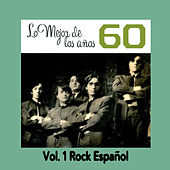 Lo Mejor de los Años 60, Vol. 1 Rock Español by Various Artists