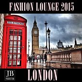 Play & Download Fashion Lounge 2015 London by Various Artists | Napster