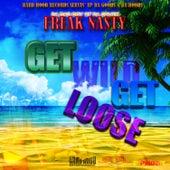 Get Wild Get Loose by Freak Nasty