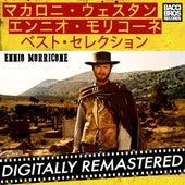 Play & Download マカロニ・ウェスタン~エンニオ・モリコーネ・ベスト・セレクション by Ennio Morricone | Napster
