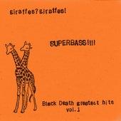 Play & Download Superbass!!!! (Black Death Greatest Hits Vol. 1) (2015 Remaster) by Giraffes? Giraffes! | Napster