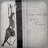 The Ballad of Burnadette by Come And Go