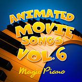 Animated Movie Songs Vol. 6 by Magic Piano