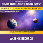 Akashic Records: Combination of Subliminal & Learning While Sleeping Program (Positive Affirmations, Isochronic Tones & Binaural Beats) by Binaural Beat Brainwave Subliminal Systems