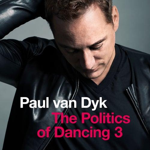 The Politics Of Dancing 3 von Paul Van Dyk