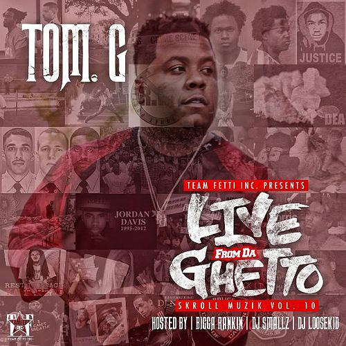 Play & Download Live from da Ghetto : Skroll Muzik Vol. 10 by Tom G | Napster