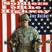 Soldiers of the Highway by Joey Holiday
