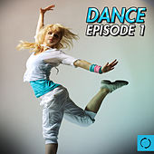 Play & Download Dance Episode, Vol. 1 by Various Artists | Napster