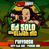 Play & Download Ruffneck (feat. Elijah MC) by Ed Solo | Napster