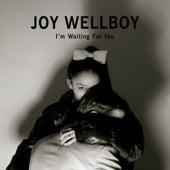 I'm Waiting for You de Joy Wellboy
