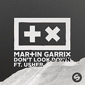 Play & Download Don't Look Down feat. Usher by Martin Garrix | Napster