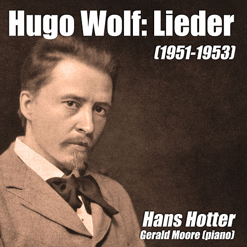 Play & Download Hugo Wolf: Lieder (1951-1953) by Gerald Moore | Napster