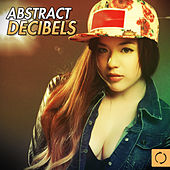 Abstract Decibels by Various Artists
