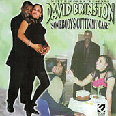 Someboy's Cuttin' My Cake by David Brinston