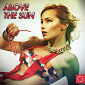 Above the Sun by Various Artists