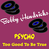 Play & Download Psycho by Bobby Hendricks | Napster
