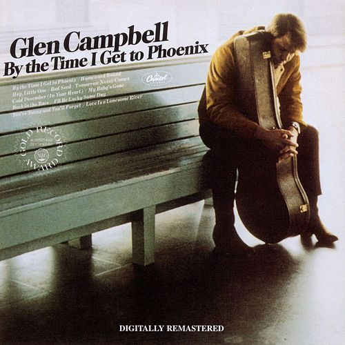 Play & Download By the Time I Get to Phoenix by Glen Campbell | Napster