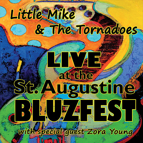 Play & Download Live At the St. Augustine Bluzfest by Little Mike & the Tornadoes | Napster
