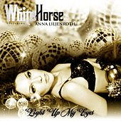 Light Up My Eyes by Whitehorse