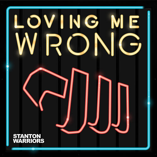 Play & Download Loving Me Wrong (Remixes) by Stanton Warriors | Napster