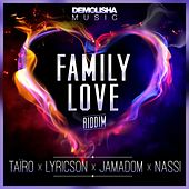 Play & Download Family Love Riddim by Various Artists | Napster