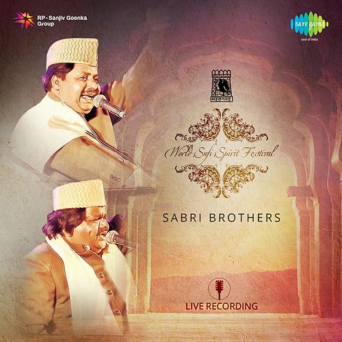 Play & Download World Sufi Spirit Festival: Sabri Brothers (Live) by Sabri Brothers | Napster
