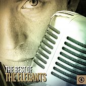 Play & Download The Best of the Elegants by The Elegants | Napster