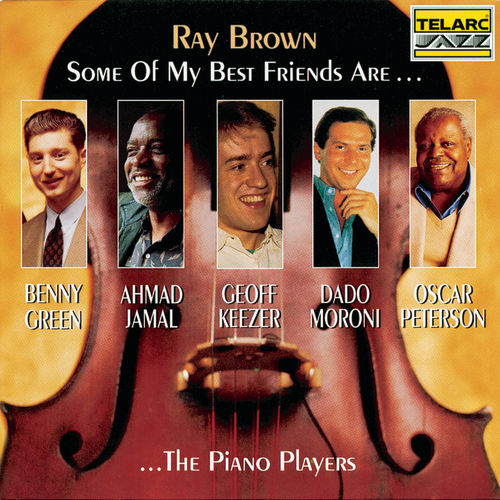 Play & Download Some of My Best Friends Are...The Piano Players by Ray Brown | Napster