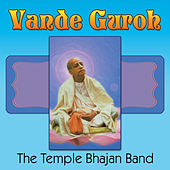Play & Download Vande Guroh by Temple Bhajan Band | Napster
