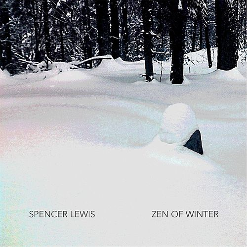 Play & Download Zen of Winter by Spencer Lewis | Napster