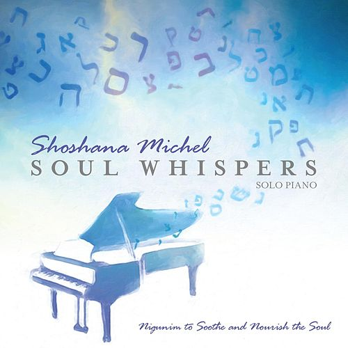 Soul Whispers by Shoshana Michel