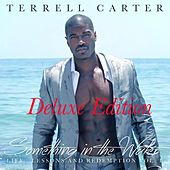 Something in the Water, Vol. 1: Life, Lessons, And Redemption (Deluxe Edition) by Terrell Carter