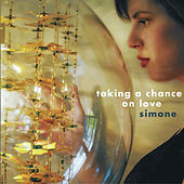 Play & Download Taking a Chance on Love by Simone | Napster