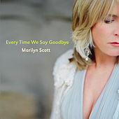 Play & Download Every Time We Say Goodbye by Marilyn Scott | Napster