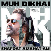 Play & Download Muh Dikhai by Shafqat Amanat Ali | Napster