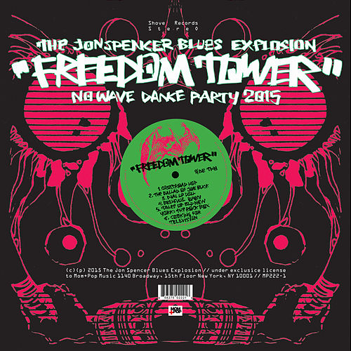 Play & Download Freedom Tower - No Wave Dance Party 2015 by Jon Spencer | Napster