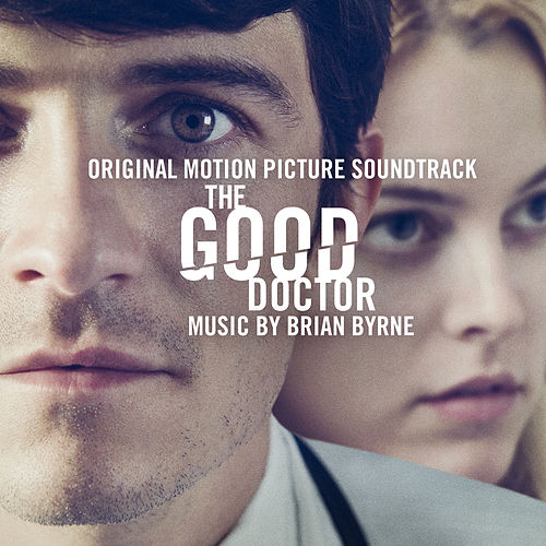The Good Doctor (Original Motion Picture Soundtrack) by Brian Byrne