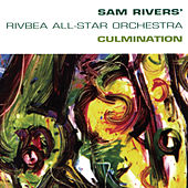 Play & Download Culmination by Sam Rivers | Napster