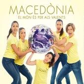 Play & Download El Món és Per Als Valents by Macedònia | Napster