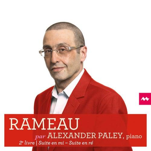 Rameau: Suite en Mi & Suite en Ré by Alexander Paley