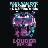 Play & Download Louder (Remixes) by Roger Shah | Napster
