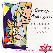 Play & Download Re-Birth Of The Cool by Gerry Mulligan | Napster