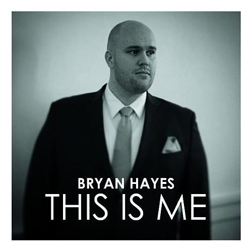 Play & Download This Is Me by Bryan Hayes | Napster