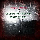 Play & Download Kingdom Rap Yardi n Abroad Hip Hop by Various Artists | Napster